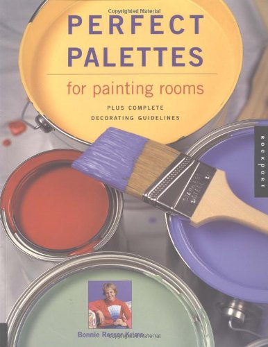 9781564969965: Perfect Palettes for Painting Rooms: Plus Complete Decorating Guidelines
