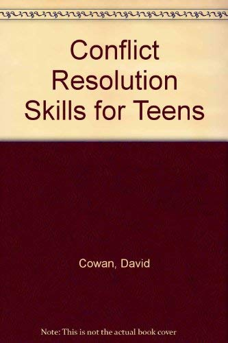 Conflict Resolution Skills for Teens: David Cowan