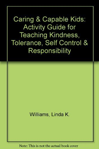 9781564990297: Caring & Capable Kids: Activity Guide for Teaching Kindness, Tolerance, Self Control & Responsibility