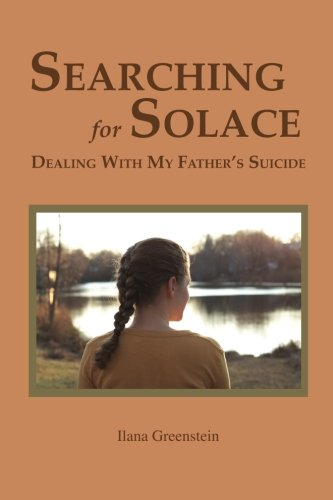 9781564990822: Searching for Solace: Dealing with My Father's Suicide