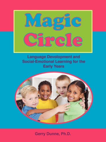 Magic Circle: Language Devolopment and Social-Emotional Learning for the Early Years: Phd Gerry Phd...