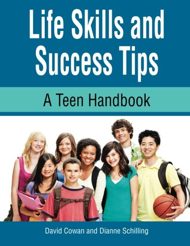 Life Skills and Success Tips: A Teen Handbook (9781564990860) by Cowan, David; Schilling, Dianne