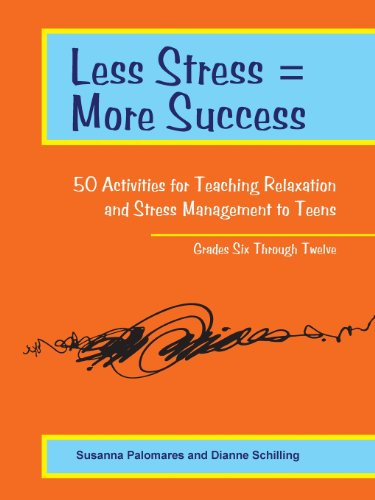 9781564990877: Less Stress = More Success: 50 Activities for Teaching Relaxation and Stress Management to Teens - Grades Six Through Twelve
