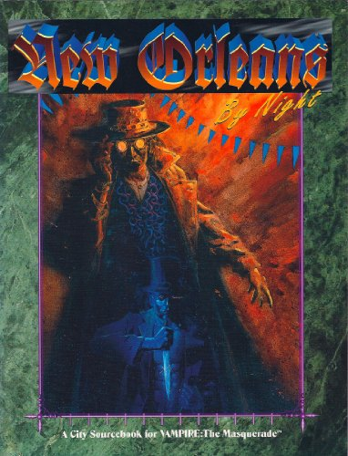 9781565040960: New Orleans By Night (A City Sourcebook for Vampire: The Masquerade)