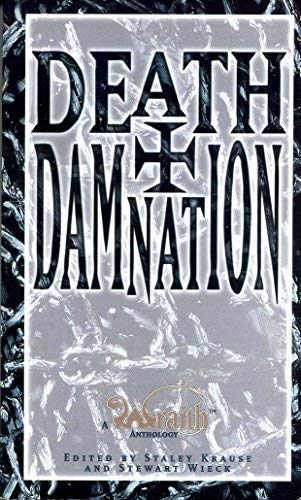 Death and Damnation : A Wraith Anthology: Krause, Staley (editor);