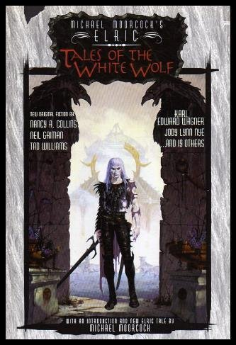 9781565041752: Elric: Tales Of The White Wolf (Michael Moorcock's Elric)