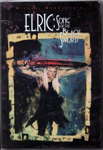 Elric: Song Of Black Sword (HB) *OP (Eternal Champion): Moorcock, Michael