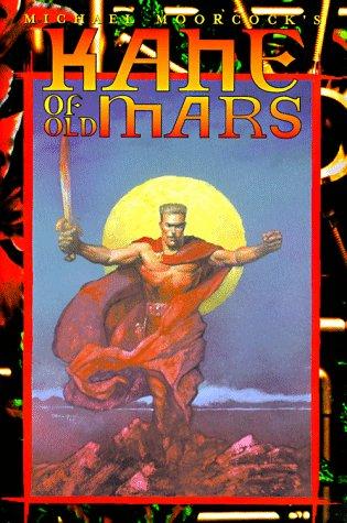 KANE OF OLD MARS: Moorcock, Michael.