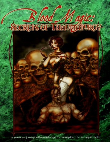 Blood Magic: Secrets of Thaumaturgy (Vampire: The Masquerade Novels)