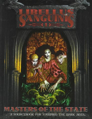 9781565042865: Libellus Sanguinis 1: Masters of the State (Vampire: The Dark Ages)