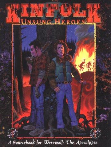9781565043084: Kinfolk: Unsung Heroes (Werewolf: The Apocalypse)