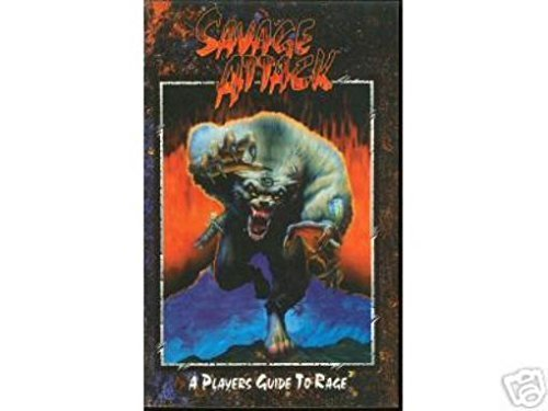 Savage Attack: A Player's Guide to Rage (1565043960) by Greenberg, Andrew; Inabinet, Sam; Teeuwynn; Campbell, Brian