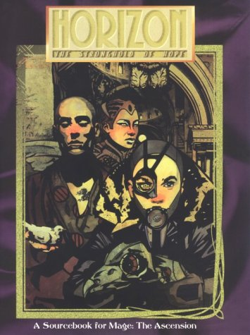 OP Horizon: Stronghold of Hope (Mage - the Ascension): Beth Fischi, Ethan Skemp, Allen Varney