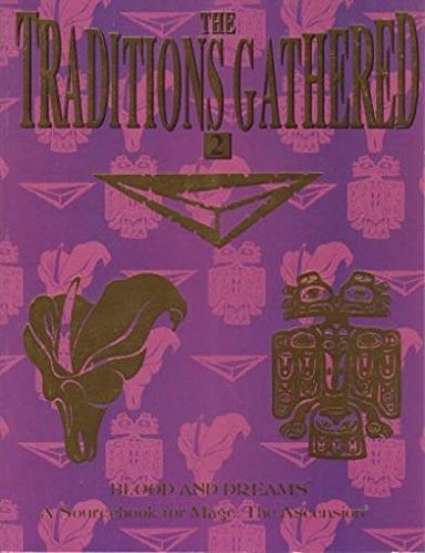 9781565044463: The Traditions Gathered 2: Blood and Dreams (Mage: the Ascension)