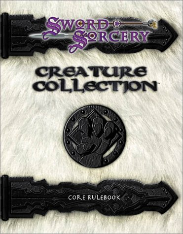 Creature Collection: Core Rulebook (Sword and Sorcery) (9781565044876) by Davis, Guy; Spencer, Ron; Staff, SSS