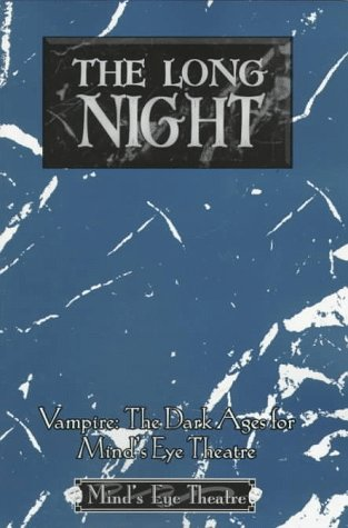 The Long Night (Vampire: The Dark Ages for Mind's Eye Theatre) (1565045092) by David Perry; Jason Carl; Laurah Norton; Richard Dansky