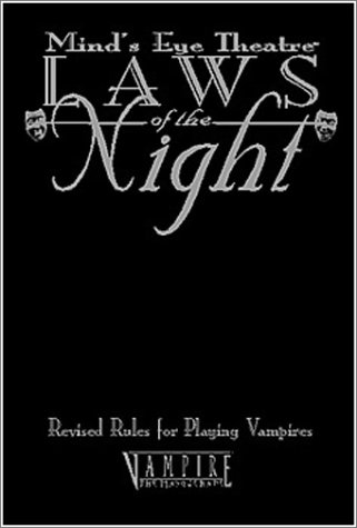Laws of the Night: Revised Rules for Playing Vampires (Minds Eye Theatre) (1565046994) by Carl, Jason; Heinig, Jess; Woodworth, Peter