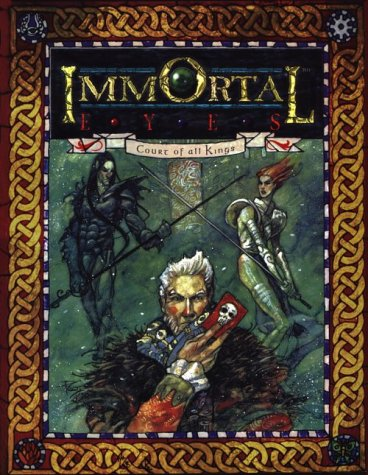 9781565047136: Immortal Eyes: Court of All Kings (Changeling: The Dreaming)