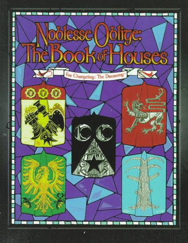 9781565047198: Noblesse Oblige, the Book of Houses (Changeling: The Dreaming)