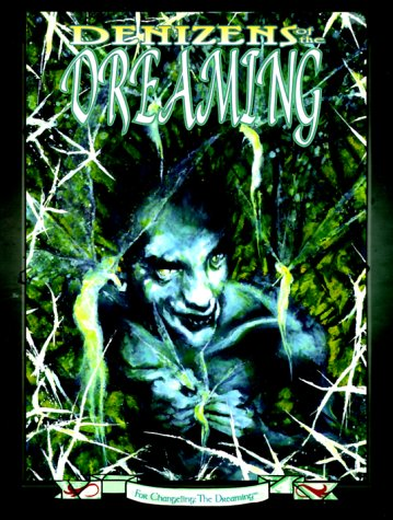9781565047341: Denizens of the Dreaming (Changeling: The Dreaming)