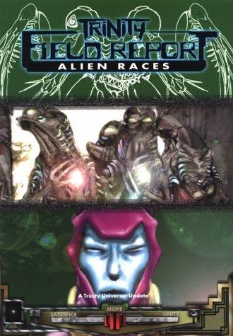 Trinity Field Report Alien Races: White Wolf Games Studio