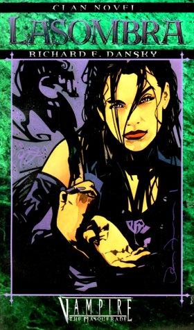 Clan Novel Lasombra *OP (Clan Novel Series: Richard Dansky