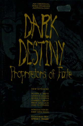 Dark Destiny: Proprietors of Fate: Kramer, Edward E., ed.