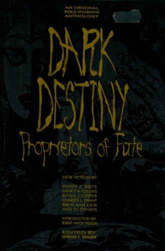DARK DESTINY: PROPRIETORS OF FATE: Kramer, Edward E., editor