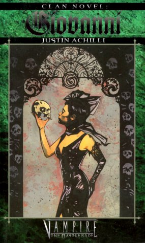 Clan Novel Giovanni (Vampire: The Masquerade Clanbooks): Achilli, Justin