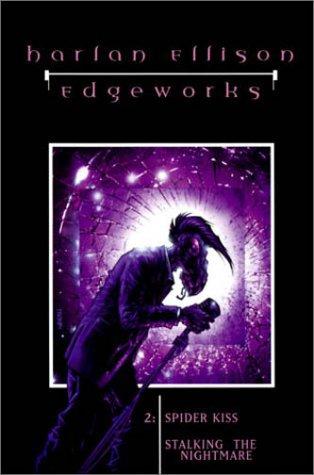 Edgeworks, Vol 2: Spider Kiss / Stalking the Nightmare: Ellison, Harlan