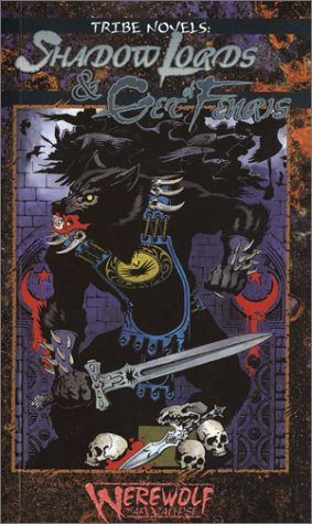 Shadow Lords & Get of Fenris (Werewolf: The Apocalypse: Tribe Novel, Book 1): Gerbod Fleming; ...
