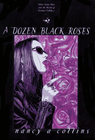 A DOZEN BLACK ROSES: Collins, Nancy A.