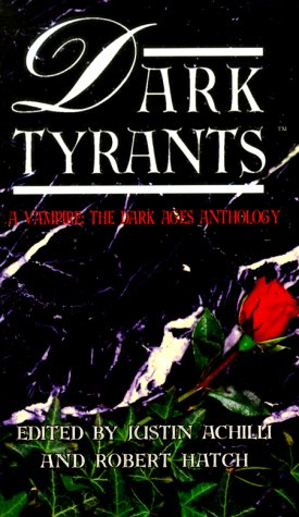 Dark Tyrants pb *OP (Vampire: The Dark: Achilli, Justin and
