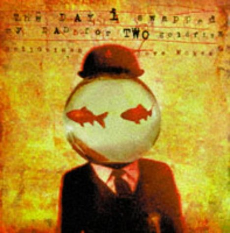 The Day I Swapped My Dad For Two Goldfish: Neil Gaiman; Dave McKean [Illustrator]