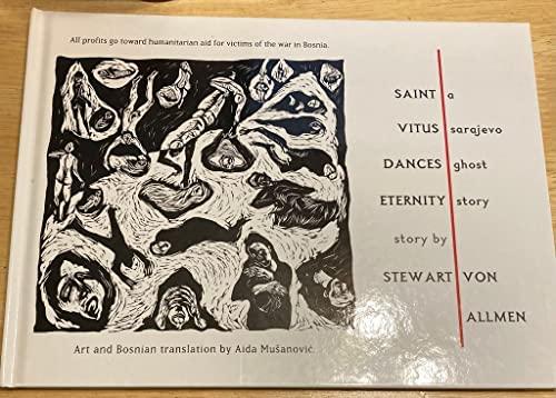 Saint Vitus Dances Eternity = Sveti Vito Plese Za Vjecnost: A Sarajevo Ghost Story = Sarajevska ...
