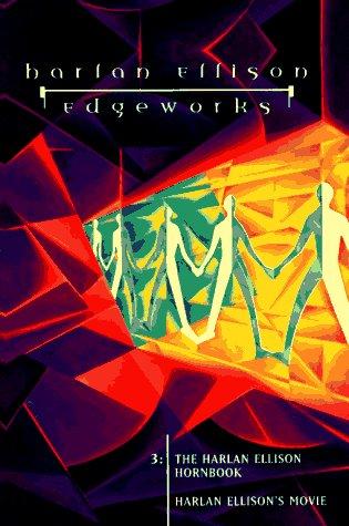 Edgeworks, Vol. 3: The Harlan Ellison Hornbook: Ellison, Harlan