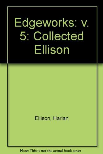 9781565049680: Edgeworks: Collected Ellison: v. 5 (Edgeworks)