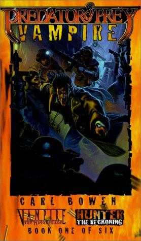 Predator & Prey: Vampire (Vampire: The Masquerade) (1565049691) by Bowen, Carl; Dedopulos, Tim
