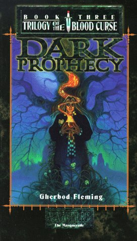 9781565049833: Dark Prophecy (Vampire The Masquerade) (Trilogy of the Blood Curse, Book 3)