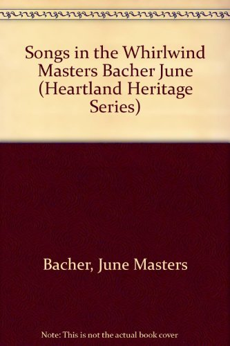 Songs in the Whirlwind (Heartland Heritage Series): Bacher, June Masters