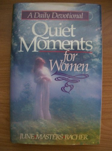 Quiet Moments for Women (A Daily Devotional) (9781565070073) by Bacher, June Masters