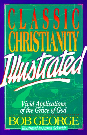 9781565070219: Classic Christianity Illustrated: Vivid Applications of the Grace of God
