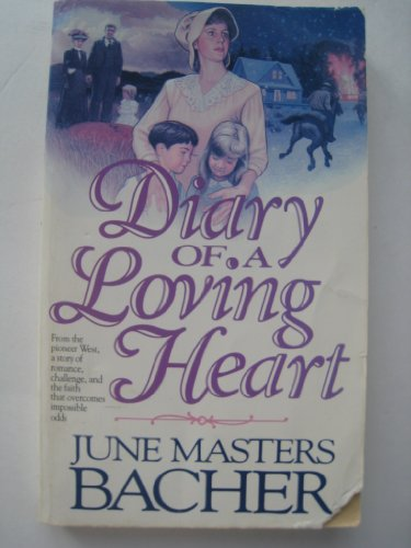 Diary of a Loving Heart: Bacher, June Masters