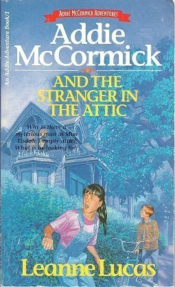 9781565070523: Addie McCormick and the Stranger in the Attic (An Addie Adventure Book, 1)