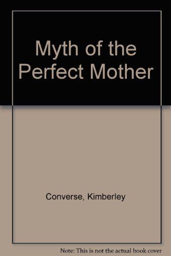 9781565070769: Myth of the Perfect Mother