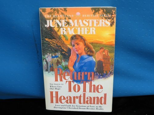 Return to the Heartland (HEARTLAND HERITAGE SERIES) (9781565070943) by Bacher, June Masters
