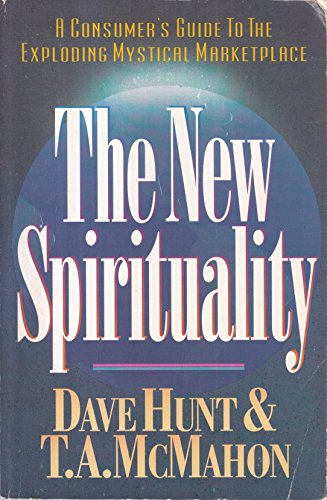 The New Spirituality: Hunt, Dave, McMahon,