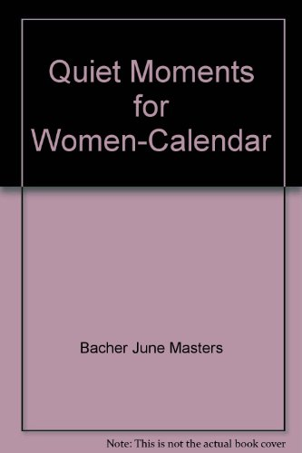 Quiet Moments for Women-Calendar (9781565071575) by Bacher, June Masters