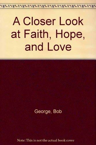 9781565071759: A Closer Look at Faith, Hope, and Love