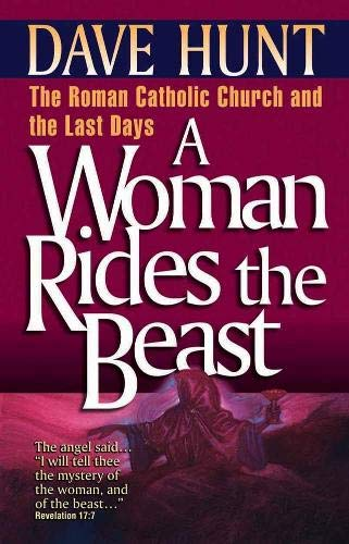 9781565071995: A Woman Rides the Beast: The Roman Catholic Church and the Last Days